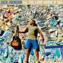Jack Johnson - All the Light Above It Too